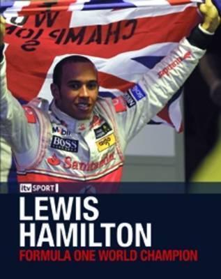 Lewis Hamilton: Formula One World Champion - Bruce Jones
