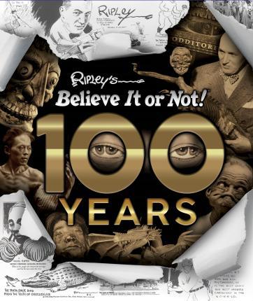 100 Years of Ripley's Believe It Or Not! - Robert Ripley