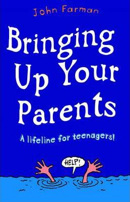 Bringing Up Your Parents - John Farman