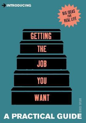 Introducing Getting the Job You Want: A Practical Guide - Denise Taylor