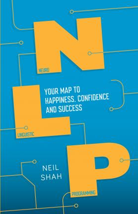 Neurolinguistic Programming (NLP): Your Map to Happiness