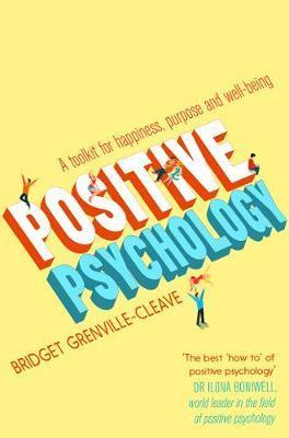 Positive Psychology: A Toolkit for Happiness