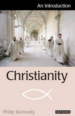 Christianity: An Introduction - Philip Kennedy