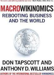 MacroWikinomics: Rebooting Business and the World - Don Tapscott