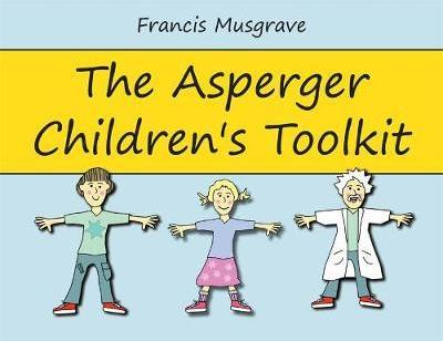 The Asperger Children's Toolkit - Francis Musgrave