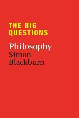 The Big Questions: Philosophy - Simon Blackburn