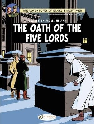 Blake & Mortimer: v. 18: Oath of the Five lORDS - Yves Sente