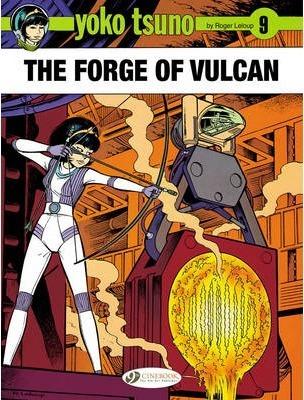 Yoko Tsuno: v. 9: Forge of Vulcan - Roger Leloup