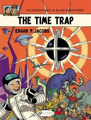 Blake & Mortimer: Vol. 19: The Time Trap - Edgar P. Jacobs