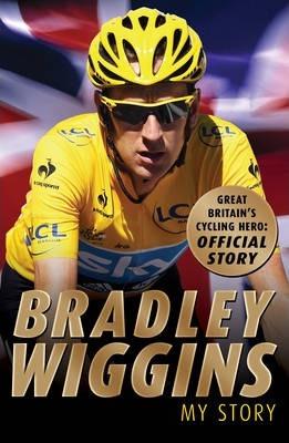 Bradley Wiggins: My Story - Bradley Wiggins