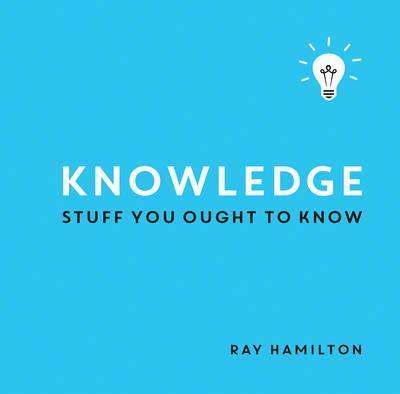Knowledge: Stuff You Ought to Know - Ray Hamilton