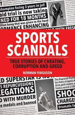 Sports Scandals: True Stories of Cheating