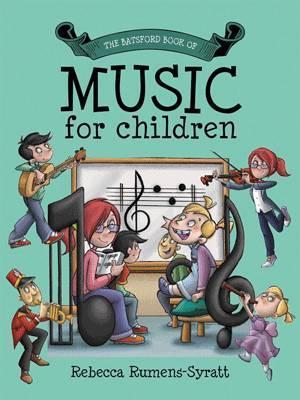 Batsford Book of Music for Children - Becky Rumens-Syratt