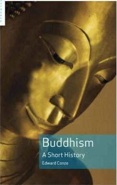 Buddhism: A Short History - Edward Conze
