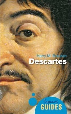 Descartes: A Beginner's Guide - Harry M. Bracken