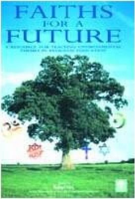 Faiths for a Future: A Resource for Teaching Environmental Themes in Religious Education - Robert Vint
