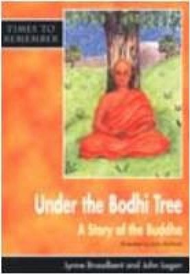 Under the Bodhi Tree: A Story for Wesak: Big Book - Lynne Broadbent