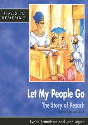Let My People Go: A Story for Passover: Big Book - Lynne Broadbent