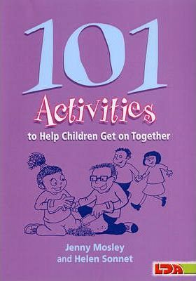 101 Activities to Help Children Get on Together - Jenny Mosley