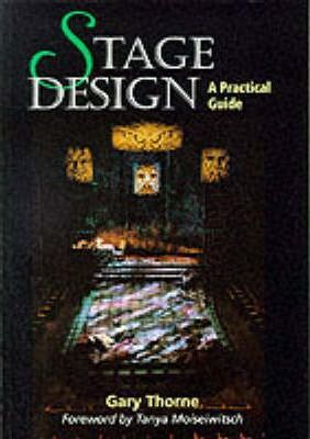 Stage Design: A Practical Guide - Gary Thorne
