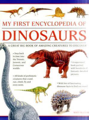My First Encylopedia of Dinosaurs (giant Size) - Matt Bugler