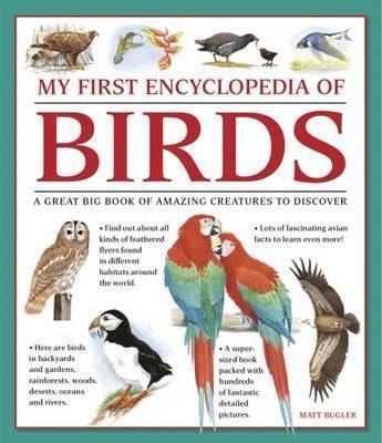 My First Encylopedia of Birds (giant Size) - Matt Bugler