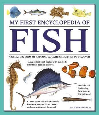 My First Encyclopedia of Fish (giant Size) - Richard McGinlay
