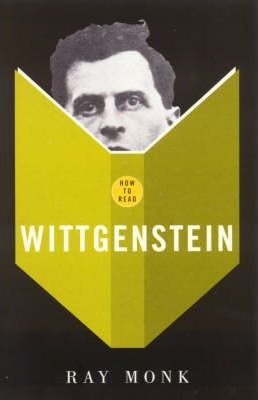 How to Read: Wittgenstein - Ray Monk