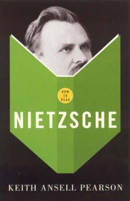 How to Read: Nietzsche - Keith Ansell Pearson