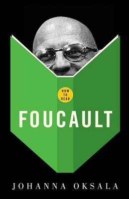 How to Read Foucault - Johanna Oksala