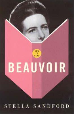 How to Read Beauvoir - Stella Sandford