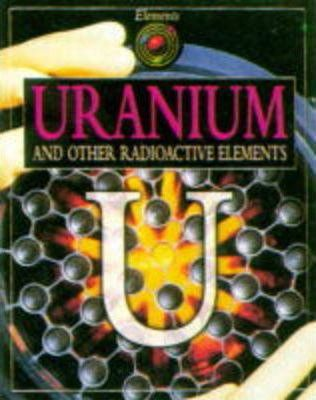 Uranium and Other Radioactive Elements - Brian Knapp