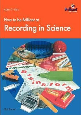 How to be Brilliant at Recording in Science - Neil Burton
