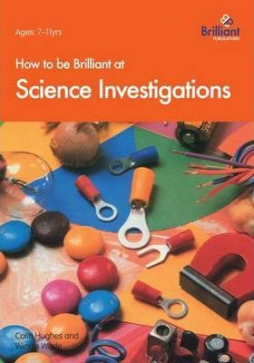 How to be Brilliant at Science Investigations - Colin Hughes