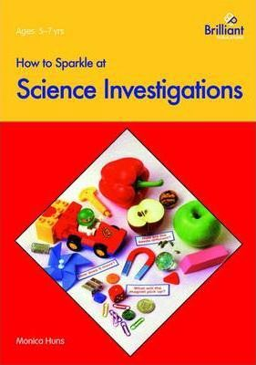 How to Sparkle at Science Investigations - Monica Huns