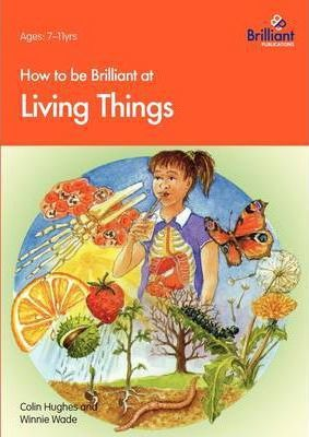 How to be Brilliant at Living Things - Colin Hughes