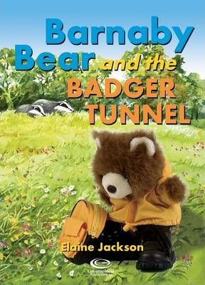 Barnaby Bear and the Badger Tunnel - Elaine Jackson