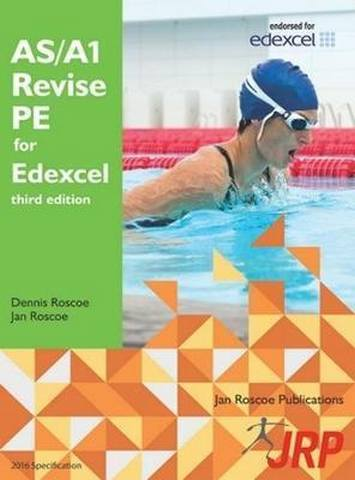 AS/A1 Revise PE for Edexcel - Dr. Dennis Roscoe