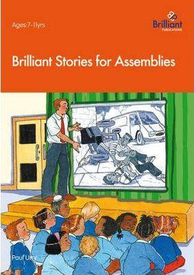 Brilliant Stories for Assemblies - Paul Urry