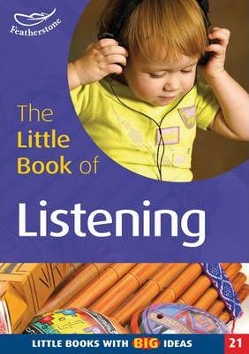 The Little Book of Listening: Little Books with Big Ideas - Clare Beswick