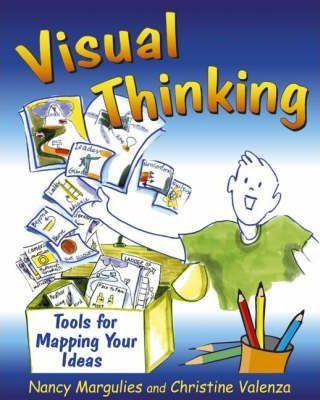 Visual Thinking: Tools for Mapping Your Ideas - Nancy Margulies