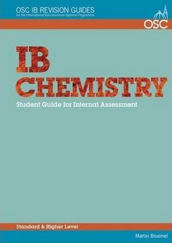 IB Chemistry: Student Guide for Internal Assessment - Martin Bluemel