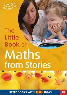 The Little Book of Maths from Stories: Little Books with Big Ideas - Neil Griffiths