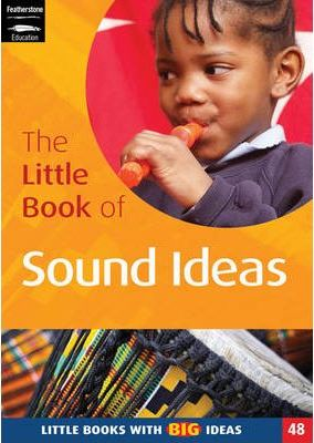 The Little Book of Sound Ideas: Little Books with Big Ideas - Judith Harries