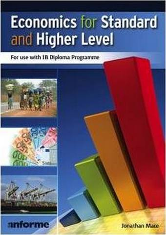 Economics for Standard and Higher Level: for Use with IB Diploma Programme - Jonathan Mace
