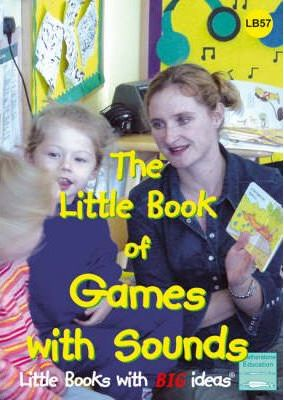 Little Book of Games with Sounds: Little Books with Big Ideas - Sally Featherstone