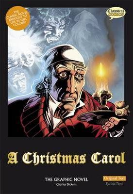A Christmas Carol: The Graphic Novel: Original Text - Charles Dickens