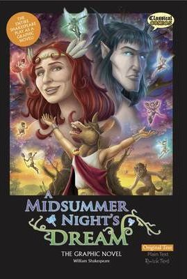 A Midsummer Night's Dream the Graphic Novel: Original Text - William Shakespeare