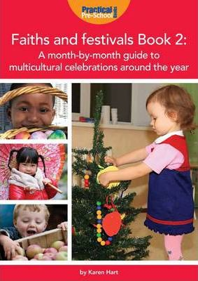 Faiths and Festivals Book 2: A Month-by-month Guide to Multicultural Celebrations Around the Year: Book 2 - Karen Hart