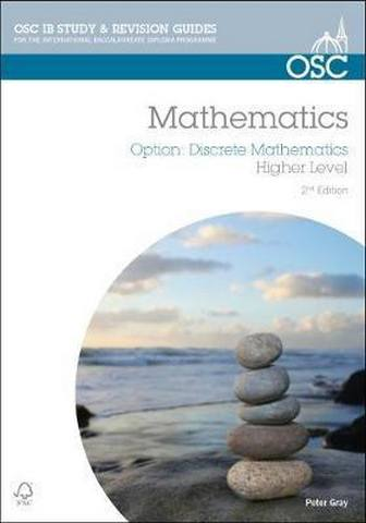 IB Mathematics: Discrete Mathematics: For Exams from 2014 - Peter Gray